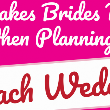 Mistakes Bride Make When Planning a Beach Wedding